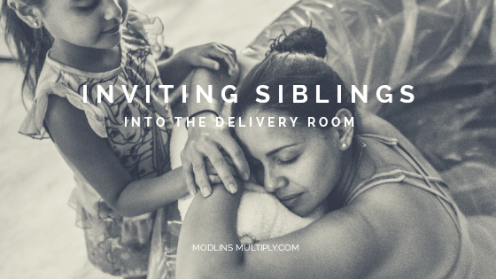 Inviting Siblings Into Your Delivery Room